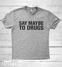 Baffle Tees / Say Maybe to Drugs Men's Tri-Blend by BaffleTeesShop