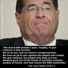 ~ Rep. Jerry Nadler (D-NY)