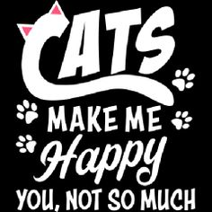 Cats Make Me Happy. You, Not So Much Baby Apparel, perfect for cat lovers who prefer their furry friends. Libra Quotes, Cat Quotes, Crazy Cat Lady, Crazy Cats, Pet Poems, Cat Signs, Cat Decor, Cat People, Cat Memes