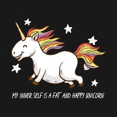 Shop The fat and happy Unicorn unicorn t-shirts designed by Zuki as well as other unicorn merchandise at TeePublic. Fat Unicorn, Happy Unicorn, Unicorn Art, Unicorn Images, Funny Unicorn Memes, Unicorn Quotes, Cute Wallpaper Backgrounds, Cute Wallpapers, Phone Wallpapers