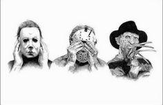 Michael myers. Jason Voorhees. Freddy Krueger. Hear no evil see no evil speak no evil