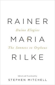 a literary analysis of duino elegies by rilke In duino elegies it seems as if rilke is explaining the meaning of his life indirectly to god through divine messengers the presence of whom we can scarcely sense.