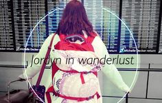 Jordyn in Wanderlust | Living and learning in our small world