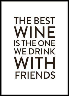 Poster met de tekst The best wine is the one we drink with friends. Een leuke en sociale poster die perfect is voor in de keuken en moedigt het omgaan met geliefden aan. www.desenio.nl #WineQuotes