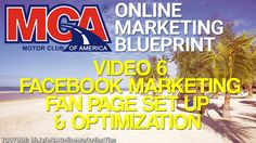 MCA Online Marketing Blueprint 6 - Facebook Marketing How To Set Up & Optimize Your Facebook Fan Page  Get your MCA membership here: http://www.ThisCarClubPays.com  Improve your MCA online marketing skills & get a deep & comprehensive understanding of int