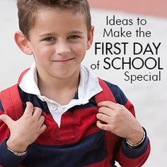 Mom Blog – 21 Ideas To Make Your Child's First Day of School Special