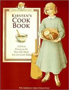 Kirstens Cookbook: A Peek at Dining in the Past With Meals You Can Cook Today (American Girl Collection) Jodi Evert, Terri Braun, Susan Mahal 1562471112 9781562471118 Easy recipes help girls make Kirstens favorite foods. Tips for American Girl Books, American Girls, Pioneer Girl, Homemade Applesauce, Girl Cooking, Fun Math, Used Books, Paper Dolls, American History