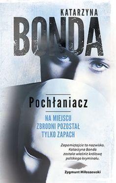 """Katarzyna Bonda, """"Pochłaniacz: powietrze"""", Muza, Warszawa 2014. 670 stron"""