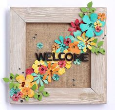 DIY Home Decor: Welcome Flower Frame by Sarah Webb featuring Jillibean Soup Mix the Media Burlap Frame Wood Crafts, Diy And Crafts, Paper Crafts, Welcome Flowers, Burlap Baby, Framed Burlap, Soup Beans, Flower Frame, Handmade Flowers