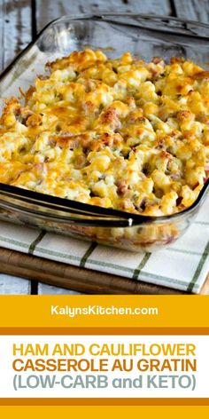 Low-Carb Ham and Cauliflower Casserole Au Gratin is definitely a treat for low-carb comfort food and this is one of my personal favorite casseroles! [found on KalynsKitchen.com] #LowCarbHamCasserole #LowCarbCasserole #HamCauliflowerCasserole
