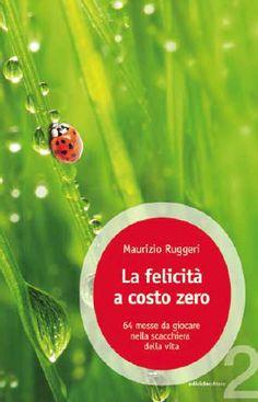 La felicità a costo zero di Maurizio Ruggeri - Ediciclo