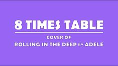 8 Times Table Song (Cover of Rolling In The Deep by Adele) - YouTube Multiplication Facts Games, 8 Facts, Times Tables, Primary Maths, Third Grade Math, Nursery Rhymes, Adele, Rolls, Learning
