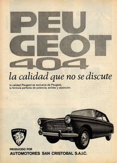 Peugeot 404 - adv Chili Old Advertisements, Car Advertising, French Classic, Classic Cars, Peugeot 404, Peugeot France, Ad Car, Poster Ads, Commercial Vehicle