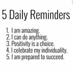 5 Daily Reminders - Daily Quotes, Daily Motivation, Motivational Quotes, Positive Mindset, Positive Thinking, Wisdom, Amazing, Good Vibes, Positivity, Smile, Success Quotes, Successful Mindset, Possibilities