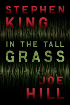 """Read """"In the Tall Grass"""" by Stephen King available from Rakuten Kobo. This is a terrifying new short story from authors Stephen King and Joe Hill, brought to you as an eBook original by sist. Stephen Lang, Stephen King It, Steven King, The Shining, Got Books, Books To Read, Boy Crying, Doctor Sleep, Literatura"""