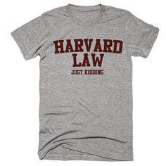 Harvard Law Just Kidding Unisex T-Shirt
