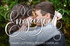 Engaged Lettered Overlay by Letters by Julia on @creativemarket