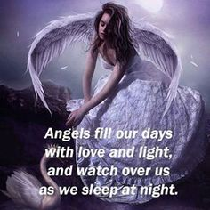 Angels Fill Our Days With Love And Light and Watch Over Us As We Sleep At Night
