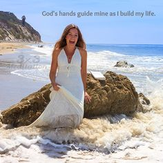 God's hands guide mine as I build my life.