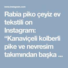 """Rabia piko çeyiz ev tekstili on Instagram: """"Kanaviçeli kolberli pike ve nevresim takımından başka bir kare"""" • Instagram"""
