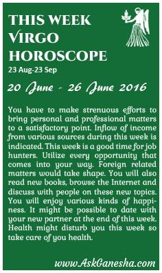 This Week Virgo Horoscope (20th June 2016 - 26th June 2016). Askganesha.com