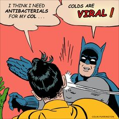 Cartoon image of Batman slapping robin for thinking antibacterials can treat common cold