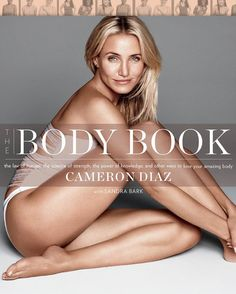 The Body Book. Cameron Diaz isn't content following the Hollywood herd on this. Instead, she's become a student of nutrition and devoted herself to understanding what's truly going on biologically when making nutrition or fitness choices. The result is this refreshingly informed look at physical wellbeing. What it offers is much better: a user's manual on the ultimate care and maintenance for your body.