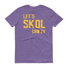 Check out the latest addition to our #etsy shop: Minnesota Vikings Football Fan Let's Skol Crazy Mens/Unisex Short Sleeve T-Shirt http://etsy.me/2D9yqJ7 #minnesotavikings #skolvikings #letsskolcrazy #vikingsfootball #mnvikingstshirt #boldnorth #bringithome