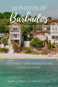Barbados is the idea