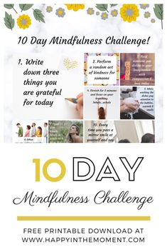 Challenge yourself with 10 Days worth of Mindful activities. Print the poster out for free and cross off an activity each day when you complete them. Great for kids too! Mindfulness Therapy, Mindfulness Meditation, Spiritual Teachers, Spiritual Life, Cognitive Therapy, Run Happy, 10 Days, Stress, Challenges