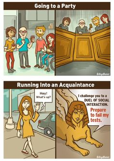 People with social anxiety will be able to relate with this easily