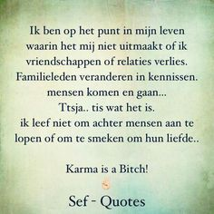 Karma is a Bitch. Karma Quotes, Jokes Quotes, True Quotes, Qoutes, Sef Quotes, Dutch Phrases, Mom Poems, Dutch Quotes, Quote Backgrounds