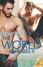 NEW The World As He Sees It by A. M. Arthur