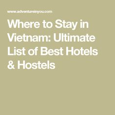 Where to Stay in Vietnam: Ultimate List of Best Hotels & Hostels