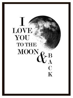 """""""To the Moon And Back"""" kidsroom print / poster in size by Epic Design Shop. Typography Prints, Quote Prints, Poster Prints, Scandinavian Kids Rooms, Print Design, Design Shop, I Love My Daughter, Framed Quotes, Nursery Inspiration"""