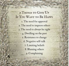 9 Things to Give Up If You Want to be Happy ~ Tiny Buddha Positive Life, Positive Quotes, Dwelling On The Past, Tiny Buddha, Negative Self Talk, Inner Peace, Happy Life, Life Quotes, Qoutes