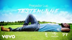 Pregador Luo - Testemunhe (Lyric Video)