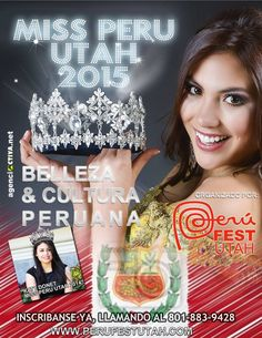 Miss Peru Utah, an event that is part of PERUVIAN FEST UTAH to be held this coming July 25, 2015 at the Utah Cultural Celebration Center in West Valley