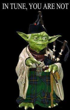 It may just be my Scottish heritage but Yoda in a kilt with bagpipes is awesome. Bagpipe Music, Scottish Quotes, Historical Romance Novels, Men In Kilts, Scottish Highlands, Scottish Highland Games, Scottish Clans, Humor, Music Stuff