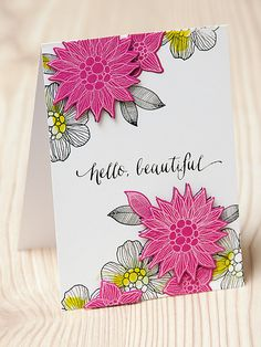 Hello, Beautiful Card (love the font of that sentiment!)