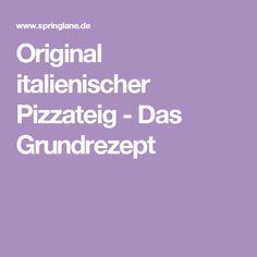 Original italienischer Pizzateig - Das Grundrezept Toast Pizza, Few Ingredients, Superfoods, Hamburger, Food And Drink, Veggies, Cooking Recipes, Yummy Food, Snacks