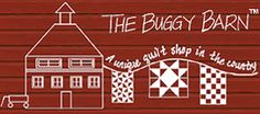 The Buggy Barn, A Unique Quilt Shop in the Country -- the best and funniest quilt store ever! If you ever get near Spokane it is a MUST stop. It's a 25 minute drive west of Spokane.