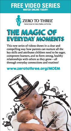 Free Online Video Series!  The Magic of Everyday Moments - www.zerotothree.org/MOEM