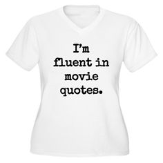 I'm fluent in movie quotes. Plus Size T-Shirt