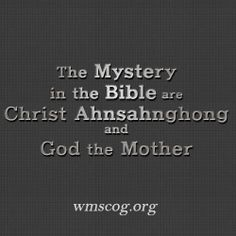 Christ Ahnsahnghong & God the Mother (Mystery of the Bible) - World Mission Society Church of God (WMSCOG)