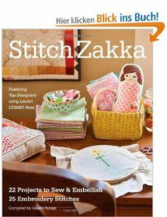 Stitch Zakka: 22 Projects to Sew & Embellish 25 Embroidery Stitches: Amazon.de: Gailen Runge, Amy Adams, Lynette Anderson: Fremdsprachige Bü...