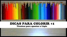 DICAS PARA COLORIR #1: Técnicas para apontar o Lápis   Livros de Colorir
