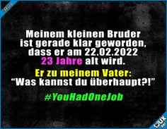 Genau ein Jahr daneben  Lustige Sprüche und Memes #Humor #Sprüche #lustig #Geburtstag #22.02.2022 #Memes #Jodel #lustigeBilder