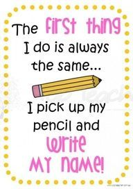 My students seem to remember to write their name only if we say this cute poem! This seems like the perfect reminder...one that should be hung up in EVERY classroom! | #WordsOfWisdom #ClassroomDecor #FriendlyReminderForStudents #GoodHabitsInSchool #TeacherTips