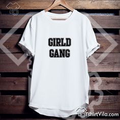 Girld Gang Tshirt – Tshirt Adult Unisex Size S-3XL